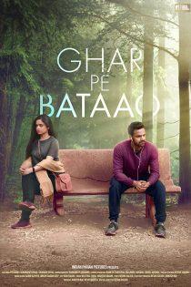 دانلود فیلم هندی Ghar Pe Bataao